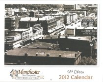 Image of 2012 Manchester Yesterday and Today Calendar - 2011.001.006