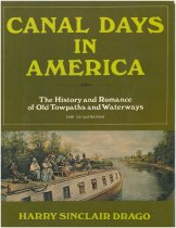 Image of Canal Days in America: The History and Romance of Old Towpaths and Waterways - Drago, Harry Sinclair