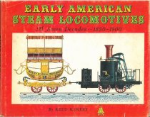 Image of Early American Steam Locomotives: Ist Seven Decades, 1830-1900 - Kinert, Reed