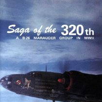 Image of Saga of the 320th, A B-26 Marauder Group in WWII