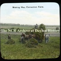 Image of NCR.1998.L0267.017 - Lantern Slides - Misc. Dayton Scenes - 1920 - Making Hay - Correction Farm