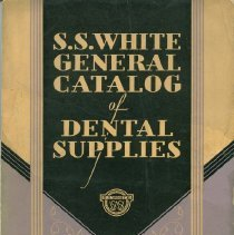 Image of S.S. White Dental Supply Catalog: General Catalog of Dental Supplies