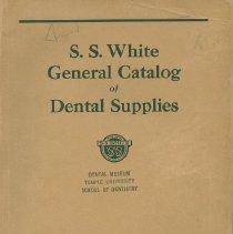 Image of S.S. White Dental Supply Catalog: S.S. White General Catalog of Dental Supp