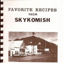 Image of 1986 Skykomish Chamber of Commerce Cookbook. Favorite recipes from Skykomish. Donated by Larry and Sue Lynde - Book