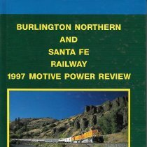 Image of Photos and text. Burlington Northern and Santa Fe Railway 1997 Motive Power Review - Book