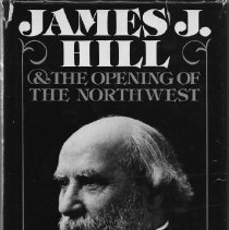 Image of A biography of J.J. Hill based upon his extensive correspondence. Text, photos and maps. - Book