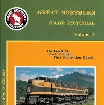 Image of Great Northern Color Pictorial: Volume 1 A portrayal of the colorful GN railroad at work across the system in pictorial form during their last three decades of operation. This volume covers The Electrics, Last of Steam, and First Generation Diesels. Color photos and text. - Book