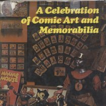 Image of Celebration of Comic Art and Memorabilia - Behind the scenes stories and histories, original advertisements and collectins of the rarest art for the Sunday comic strips, comic books & pulp covers