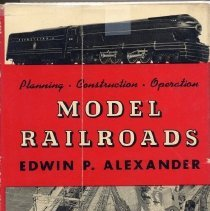 Image of Model Railroads - Planning, construction, and operation of  model railroads. History of model railroading in US, layout planning, construction, rolling stock, building cars, motive power, locomotive construction, cleaning, wiring, signaling, scenery, buildings, operation.