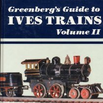 Image of Greenberg's Guide to Ives Trains 1901-1932  V. 11   O Gauge - Illustrated price guide to Ives O gauge trains.  Includes clockwork and electric locomotives, passenger and freight cars, catalogs, paper and uncatalogued specials.