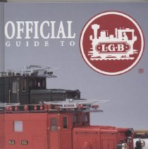 Image of Official Guide to LGB - Pictorial price guide to LGB trains.  G scale trains