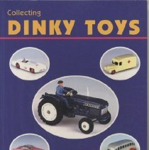 Image of Collecting Dinky Toys - A comprehensive guide to Dinky toys including a comprehensive guide for individual pieces & complete sets.