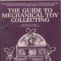 Image of Guide to Mechanical Toy Collecting - Covers 1860-1960, 100 years of clockwork, wind-up and battery toys.  Values, photos, descriptions and more.