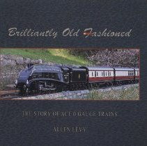 Image of Brilliantly Old Fashioned: the Story of Ace O Gauge Trains -  History of the British toy train company, Ace Trains, which produces 3-rail O gauge trains.  Many photos of the factory, employees, catalogs and products.