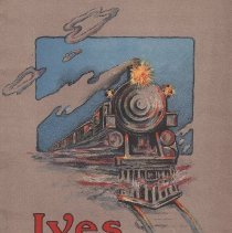 Image of Ives Toys - This Catalog includes No. 17 Locomotive Speed-Governed with a No. 11 Tender also included isLocomotive No. 20 reverse, brake, speed governed with tender No. 25 also included is a No.61 Passenger Car, 6 3/4 inches long also No. 66 Tank Car, 6 inches long