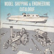 Image of Model Shipping & Engineering Catalogue - This catalog includes 2 Sets of Steam Locomotives, The Famous Maid of All Work, Flying Scotsman, Tank Locomotive and the Royal Scot