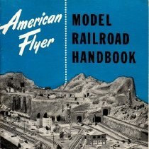 Image of American Flyer Model Railroad Handbook - American Flyer instruction manual for planning and building a model railroad complete with track layout, wiring, scenary, accessories, Do's and Don'ts, etc.