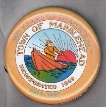"Image of PIN, 350TH ANNIVERSARY OF MARBLEHEAD'S INCORPORATION (1649-1999) - ROUND PIN WITH POLYCHROME IMAGE OF MARBLEHEAD'S TOWN SEAL WITH �""350 YEARS OF DEMOCRACY 1949-1999"" PRINTED ON OUTER CIRCLE.  HAS �SIMPLE SAFETY PIN ATTACHMENT ON BACK."