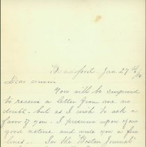 "Image of LETTER, JOSEPHINE D. FARRAR (GRANDDAUGHTER OF CAPT. JOSEPH �LINDSEY) TO ""COUSIN""  ABOUT A BILL IN CONGRESS ""PROVID[ING] FOR THE �CLAIMS OF AMERICAN CITIZENS  - HANDWRITTEN LETTER FROM JOSEPHINE D. FARRAR (GRANDDAUGHTER OF �CAPT. JOSEPH LINDSEY) OF BRADFORD TO AN UNKNOWN RECIPIENT �ADDRESSED AS ""COUSIN"" REQUESTING INFORMATION ABOUT A BILL IN �CONGRESS ""PROVID[ING] FOR THE ASCERTAINMENT OF CLAIMS OF AMERICAN� CITIZENS FOR SPOLIATIONS COMMITTED BY THE FRENCH PRIOR TO 1801"" �& WHETHER CAPT. LINDSEY'S DESCENDANTS ARE ENTITLED TO A �SETTLEMENT."