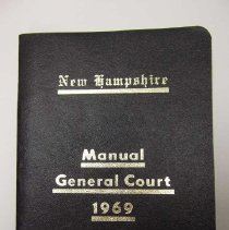 "Image of Item is a booklet entitled ""New Hampshire Manual General Court 1969.""  It has a black cover with gold writing on it.  The pages are white with black printing.