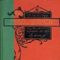 "Image of This is a textbook entitled ""The Model Arithmetic"", from the Laconia Business School published in 1909.