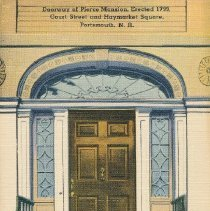 Image of Postcard - Doorway of Pierce Mansion. Erected 1799. Court Street and Haymarket Square, Portsmouth NH