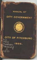 Image of Manual of City Government, City of Fitchburg 1899 Gives statistics, listings of people on various committees etc.  - book