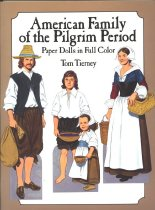 Image of Paper dolls depicting a middle-class American family of the early Colonial, or Pilgrim, period, around the middle of the seventeenth century.  A description of each page is given at the back of the book. - book