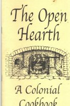 Image of The Open Hearth, A colonial  Cookbook. Breads, Biscuits, Bun, Meat Poultry, soups, salads, desserts, beverages. - Cookbook