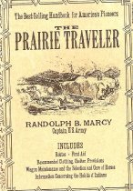 Image of The Prairie Traveler, includes Routes, First Aid, Recommended Clothing, Shelter, Provisions. Wagon Maintenance and Selection and Care of Horses, Information concerning the habits of Indians. - Book