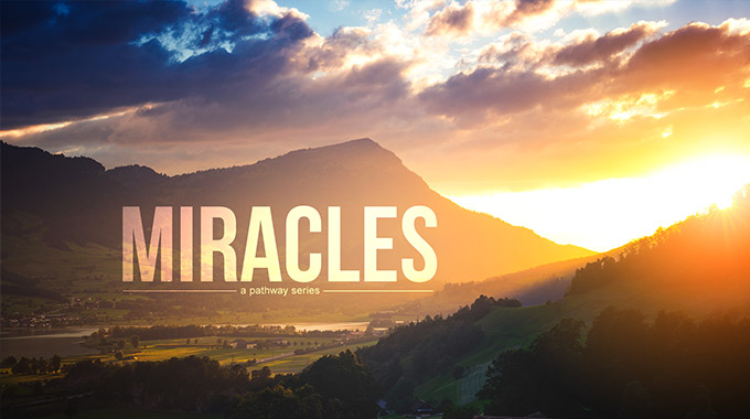 Miracles - Pathway Church of Longview Texas