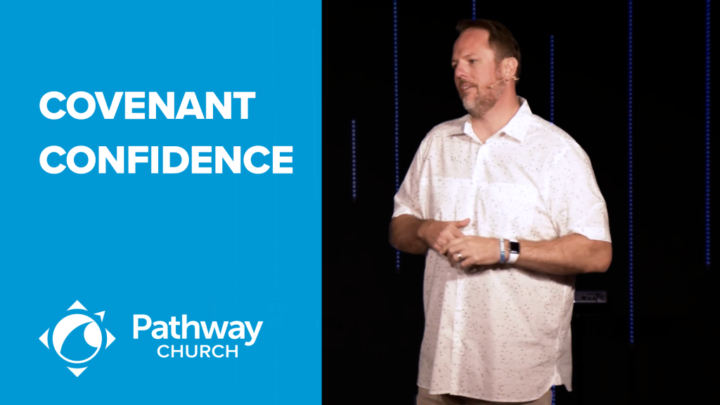Listen or Watch COVENANT CONFIDENCE