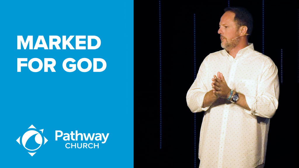 Listen or Watch BAPTISM WEEKEND: MARKED FOR GOD
