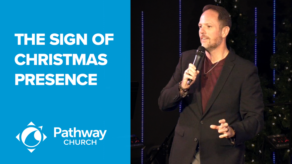 Listen or Watch THE SIGN OF CHRISTMAS PRESENCE