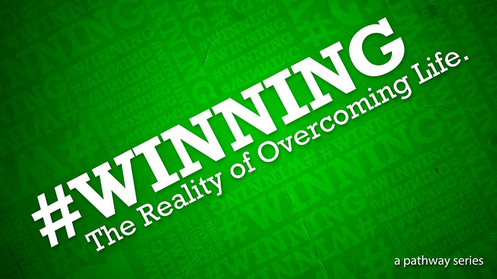 Listen or Watch #Winning Series: Winning Against Discouragement