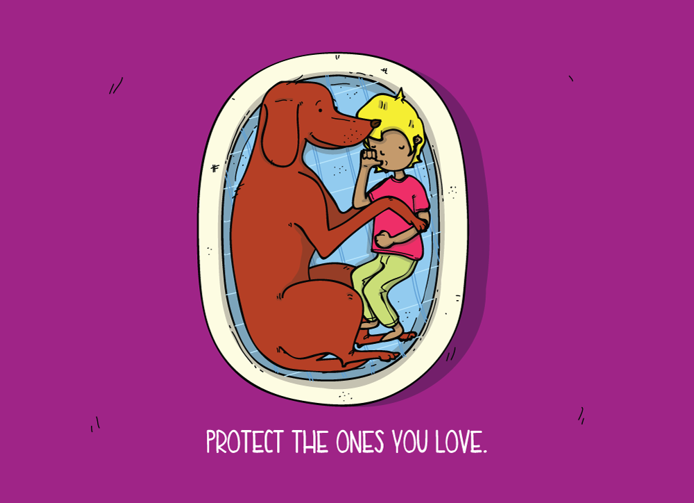 Illustration of a dog and child captioned: Protect the ones you love.