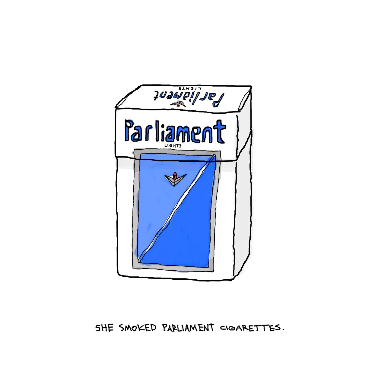 She smoked Parliament cigarettes.