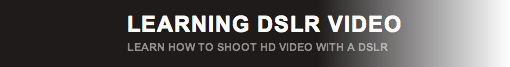 Learning DSLR Video