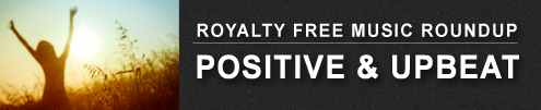 Positive Upbeat Royalty Free Music