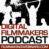Digital Filmmaker Podcast