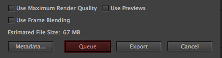 Click the Queue to send to Adobe Media Encoder