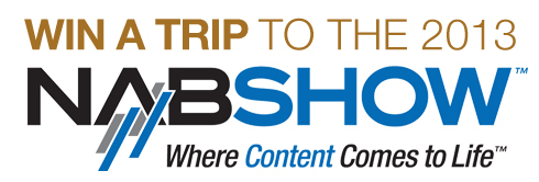 Win A Trip to NAB 2013