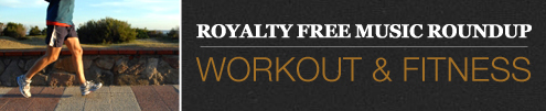 Workout and Fitness Royalty Free Music