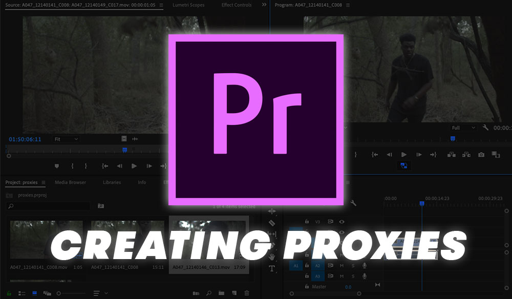 Premiere Pro Quick Tip: How to Create Proxies