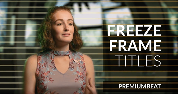 Create a Freeze Frame Title Sequence for Show Openers — Freeze Frame