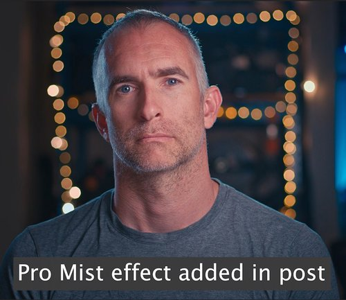 In-Camera or in Post: How to Get the Same Effects as Expensive Lenses - Pro Mist Effect Added in Post