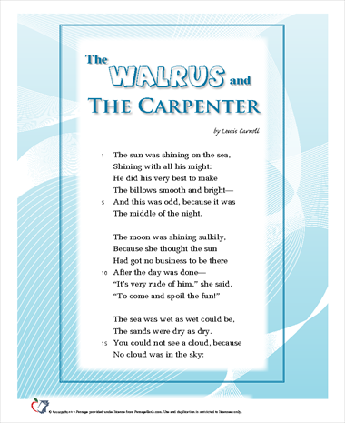 symbolism in the poem the walrus and The walrus and the carpenter is a narrative poem by lewis carroll that appeared in his book through the looking-glass, published in december 1871 the poem is recited in chapter four, by tweedledum and tweedledee to alice.