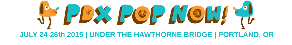 PDX POP NOW JULY 24-26th 2015 Graphic
