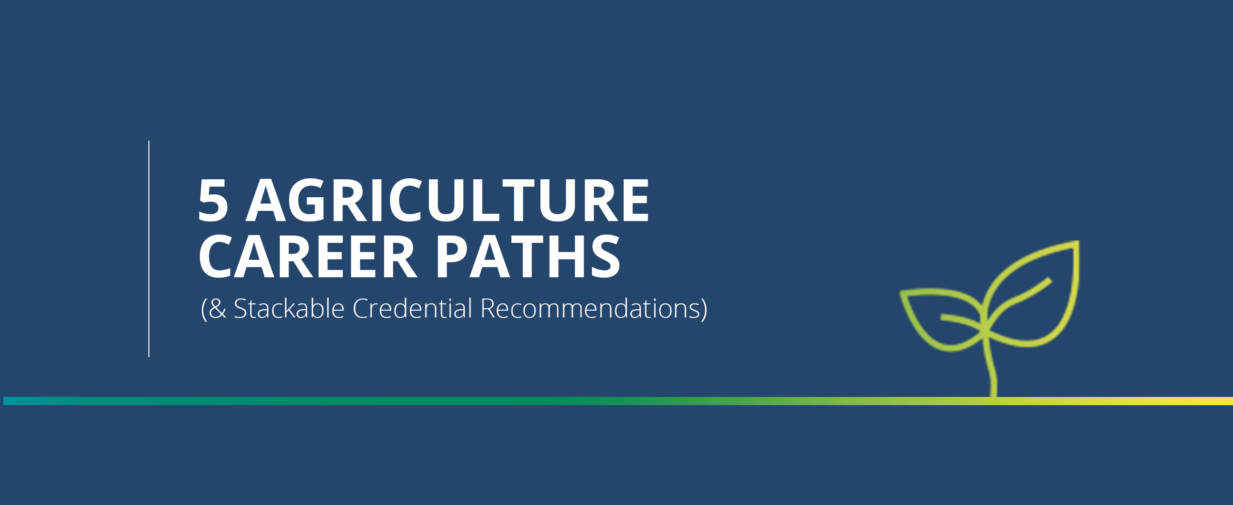 5 Agriculture Career Paths (& Stackable Credential Recommendations)