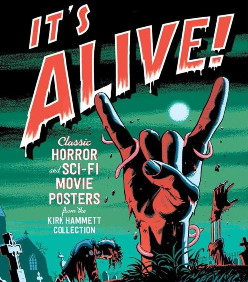 It's Alive! Classic Horror and Sci-Fi Art from the Kirk Hammett Collection